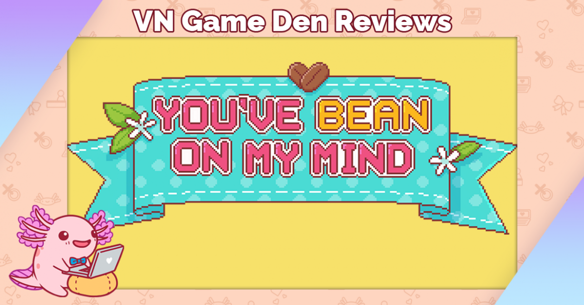 Demo Review: You've bean on my mind