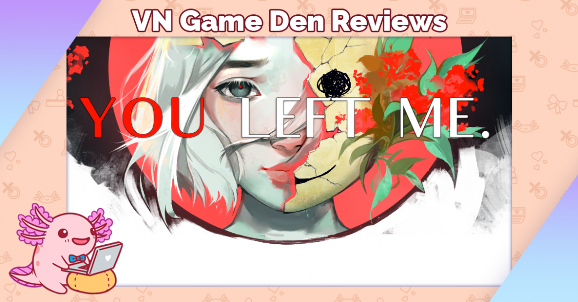 Review: YOU LEFT ME.