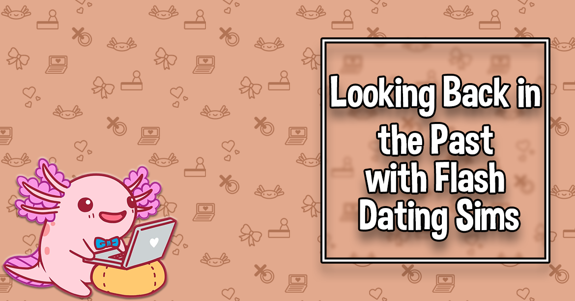 Looking Back in the Past with Flash Dating Sims