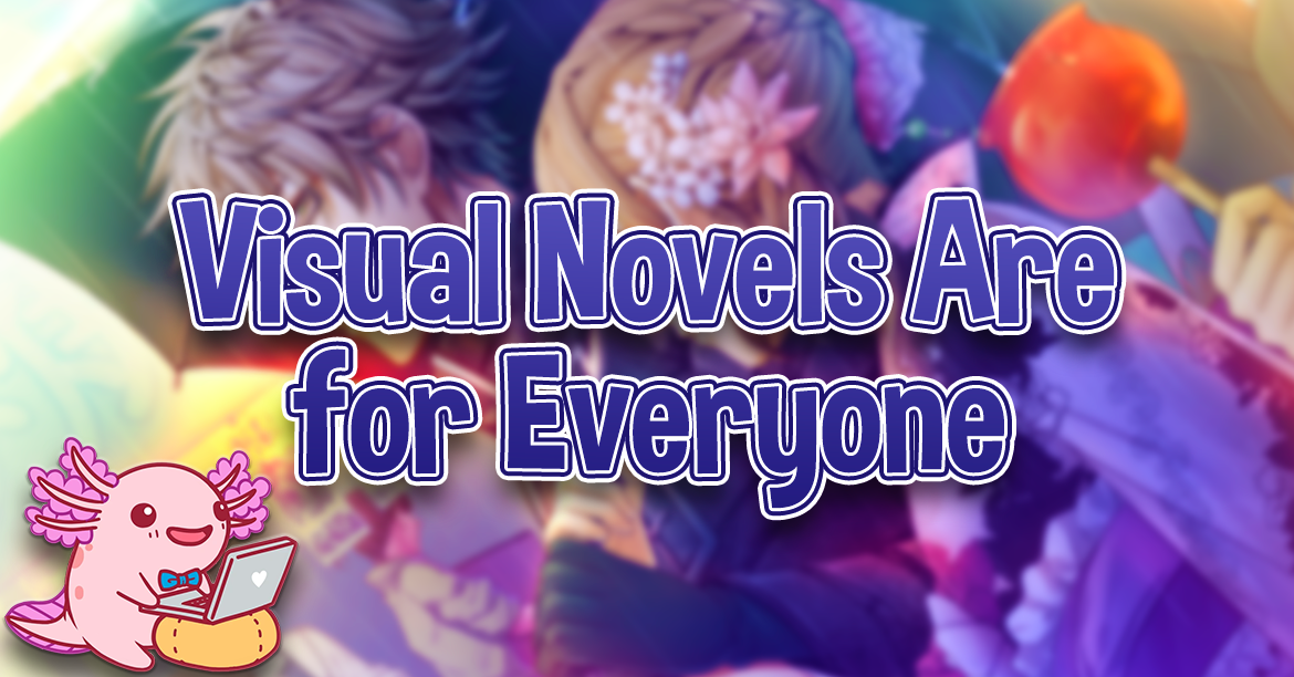Visual Novels Are for Everyone